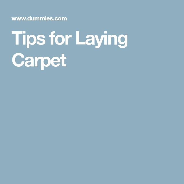 Tips for Laying Carpet