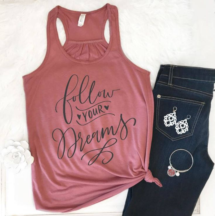 Follow Your Dreams Tank Tops for Women, Tank Tops with Sayings, Workout Tank, Motivational Tank Top for Girls. Racerback Tank, Summer Shirts https://www.etsy.com/listing/590309385/follow-your-dreams-tank-tops-for-women