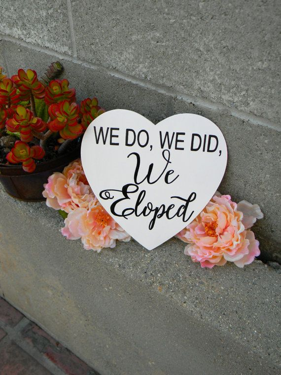We Do, We Did, We Eloped - great prop for wedding photography!