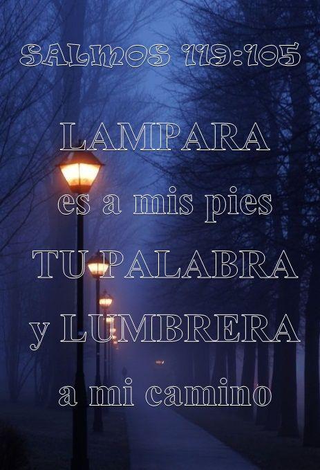 Lampara es a mis pies Tu Palabra y lumbrera a mi camino
