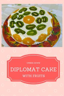 Diplomat cake with fruits. Easy recipe for a very delicious upside-down cake with fruits.