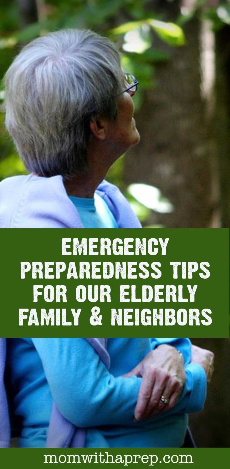 Emergency preparedness for elders is an often forgotten subject - have you prepared to help Grandma in a crisis? Not only do we need to prepare for our families at home, but we need to make sure that Grandma is taken care of, too! Do you have a plan for elderly loved ones that may live alone or in nursing homes? #momwithaprep #eldercare #emergencyprep