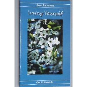 Loving Yourself - Bible Doctrine Booklet  $1.99