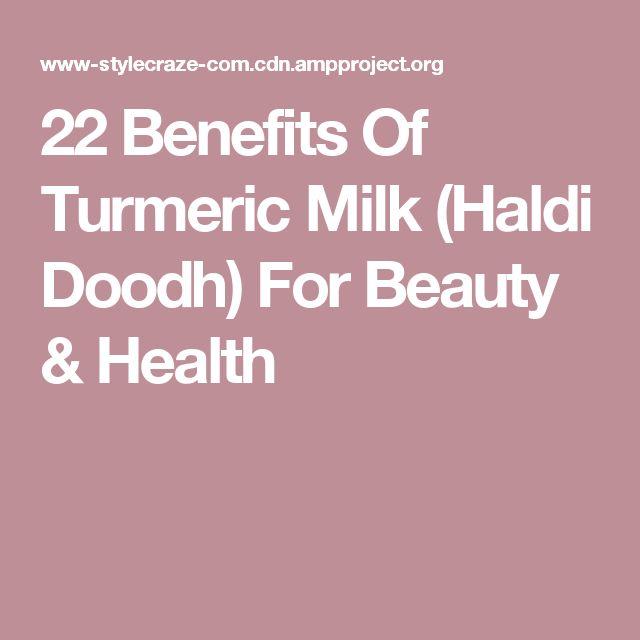 22 Benefits Of Turmeric Milk (Haldi Doodh) For Beauty & Health
