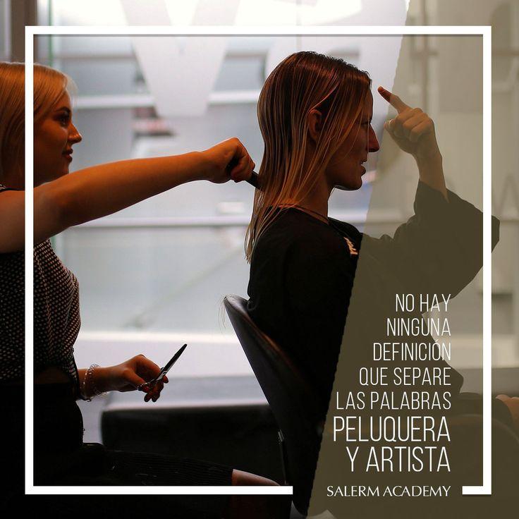 No hay ninguna definición que separe las palabras peluquera y artista   #SalermAcademy #Quotes #Peluqueria #Estilista #Colorista #Peinados #SalondeBelleza #Lifestyle #Belleza #Beauty #Style #Look #Cut #Hairdresser
