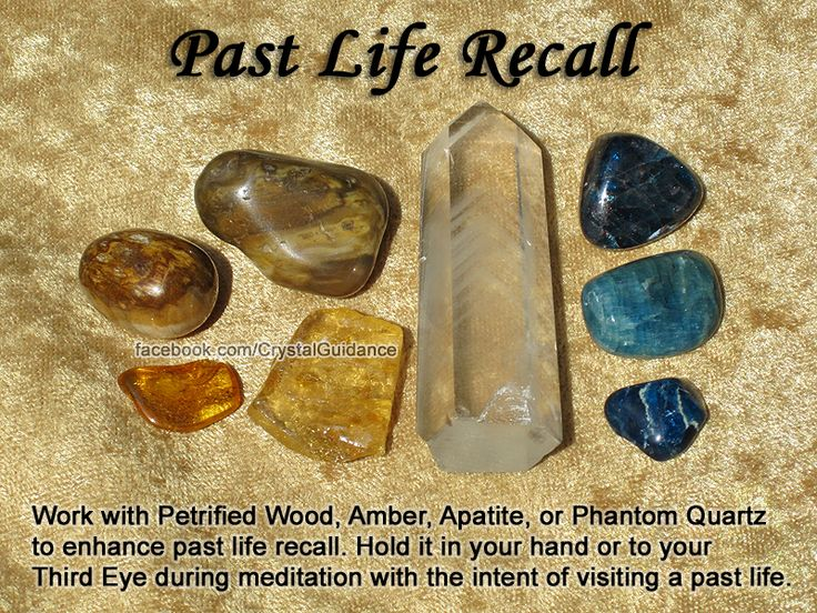 Crystals for Past Life Recall — Work with Petrified Wood, Amber, Apatite, or Phantom Quartz to enhance past life recall. Hold it in your hand or to your Third Eye during meditation with the intent of visiting a past life.