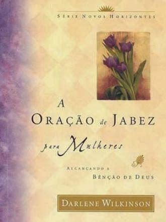 No Caminho Certo: A ORAÇÃO DE JABEZ PARA MULHERES