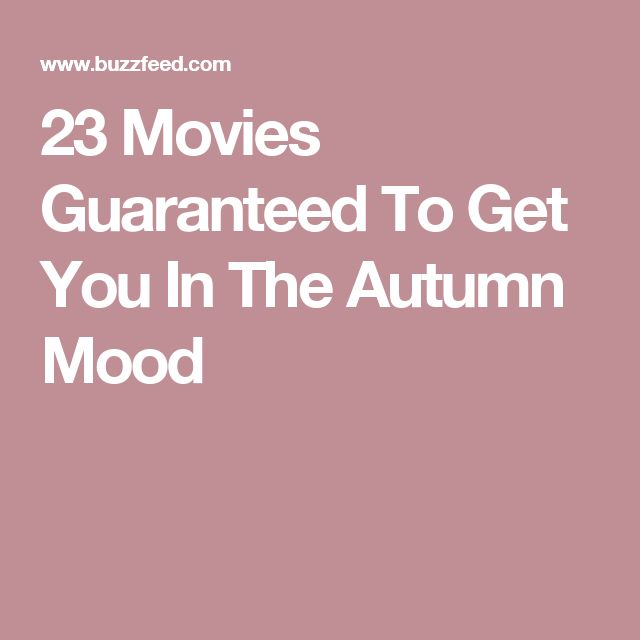 23 Movies Guaranteed To Get You In The Autumn Mood