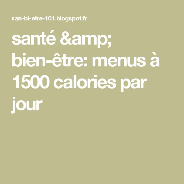 santé & bien-être: menus à 1500 calories par jour