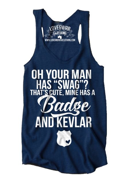 Oh your man has swag? Mine had Kevlar and a badge top - LOVEANDWARCLOTHING