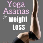 Looking for the best yoga asanas for weight loss? You've come to the right place! Learn 13 of the best yoga poses to lose weight in this article!