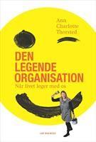 """""""Den legende organisation - når livet leger med os beskriver, hvordan to vidt forskellige organisationer - den store internationale virksomhed LEGO og den mindre nonprofit organisation SUS - har bragt legen i spil. Forfatter Ann Charlotte Thorsted viser, hvordan leg kan understøtte innovation, læring, kommunikation, samarbejde og det gode arbejdsliv. """"  Pris: 299 kr./SAXO"""