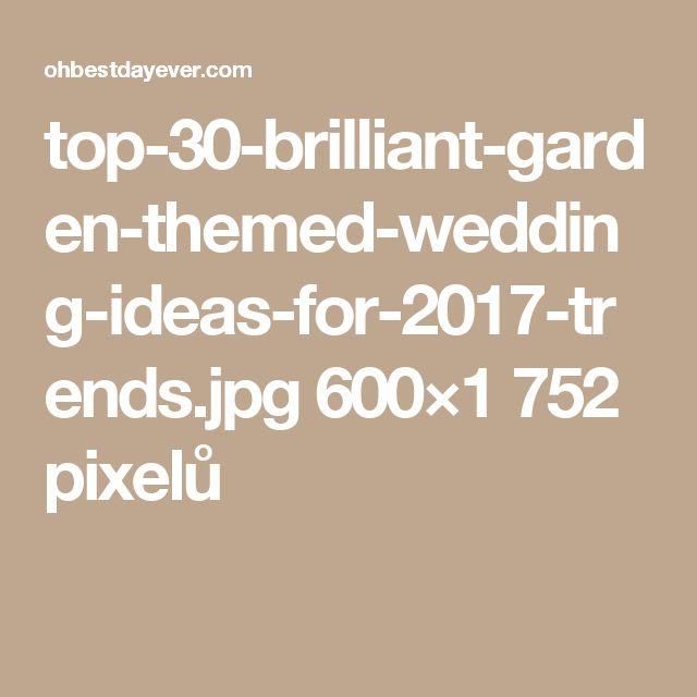 top-30-brilliant-garden-themed-wedding-ideas-for-2017-trends.jpg 600×1752 pixelů