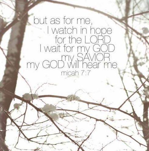 #Scripture                                                           Micah 7:7