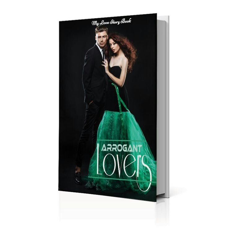 Arrogant Lovers. Oneof many true Love Story Books we have written. Let us write yours!