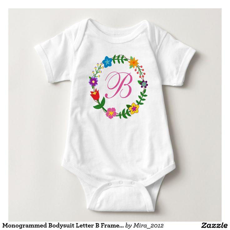 Monogrammed Bodysuit Letter B Frame Flowers. great gift for new babies or one-year-old girls named bailey, barbra, barbara, beata, beatrice, beatrix, bela, bella, belinda, benedicta, bernadette, bernadetta, bernadine, berri, berry, berthe, bethany, bette, bianca, you name it ;) :D. note that there are two monogrammed bodysuits for girls and boys for each letter of the english alphabet