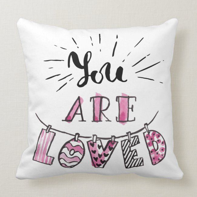 You Are Loved Throw Pillow Affiliate Ad Pillow Created Throw Shop In 2020 Throw Pillows Pillows Bed Pillows
