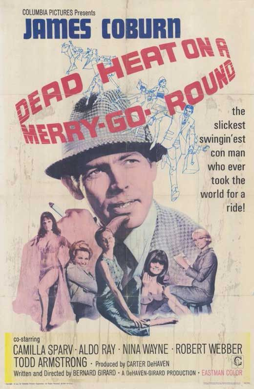 Dead Heat On A Merry-Go-Round (1966) James Coburn stars as Eli Kotch, a captivating rogue and full-time con man in this comical crime caper also featuring Aldo Ray and Camilla Sparv. In prison, Kotch