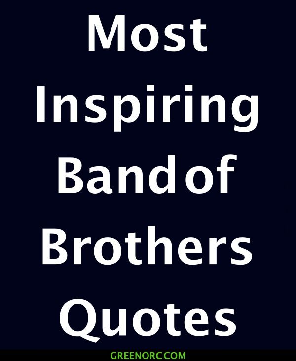 25 Most Inspiring Band of Brothers Quotes