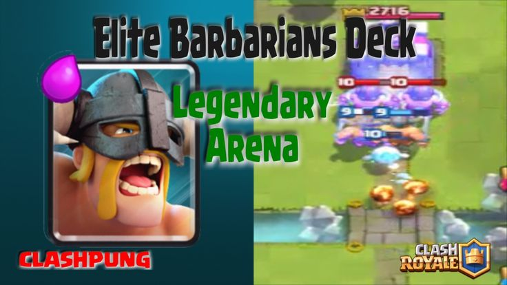 Best Elite Barbarians Deck in Legendary Arena Clash Royale