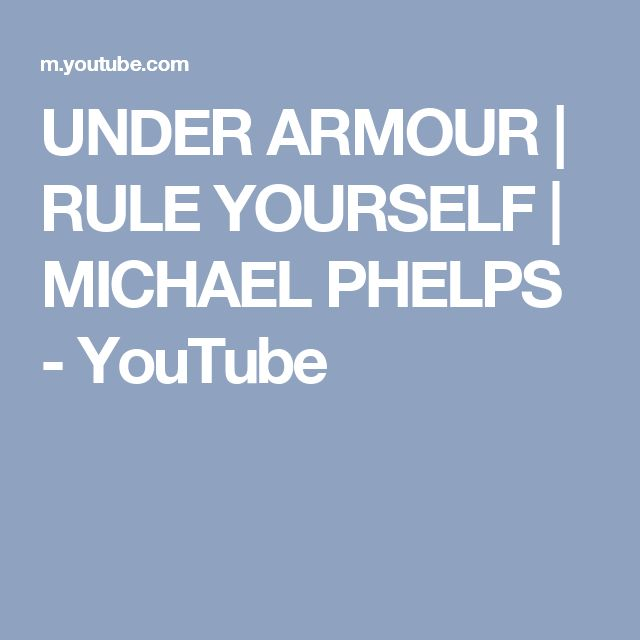 UNDER ARMOUR | RULE YOURSELF | MICHAEL PHELPS - YouTube