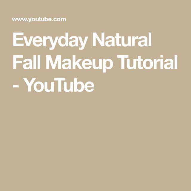 Everyday Natural Fall Makeup Tutorial - YouTube