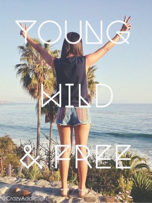 Young wild quotes quote girl quotes | Wild Soul | Pinterest