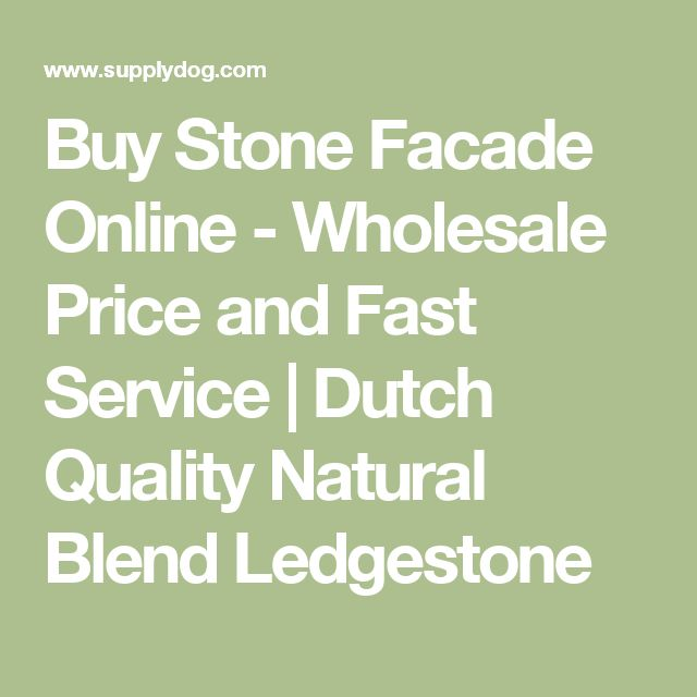 Buy Stone Facade Online - Wholesale Price and Fast Service | Dutch Quality Natural Blend Ledgestone