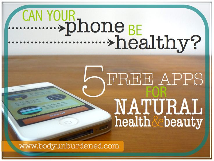 Can your phone be healthy? Two of these apps are made specifically to help you learn about the chemicals in your beauty products and help you find natural, safer alternatives