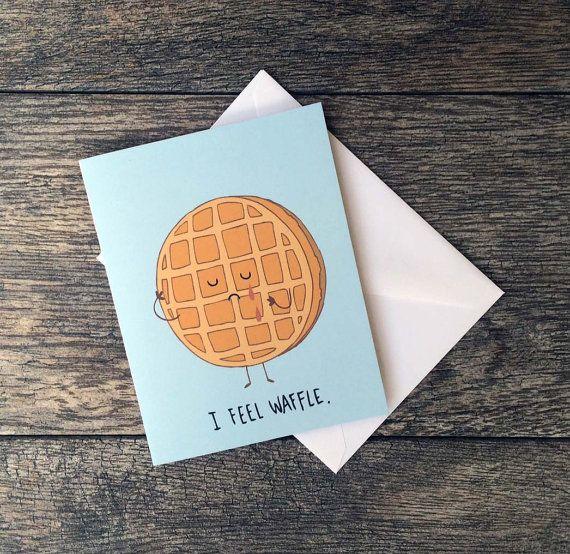 I Feel Waffle Greeting Card