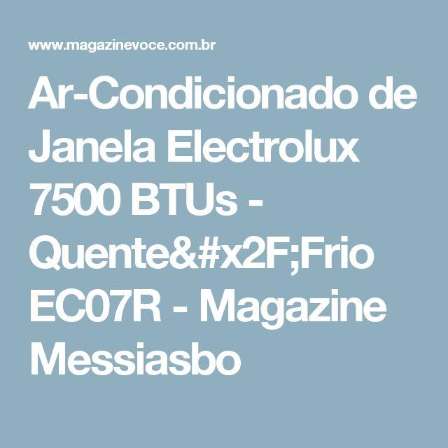 Ar-Condicionado de Janela Electrolux 7500 BTUs - Quente/Frio EC07R - Magazine Messiasbo