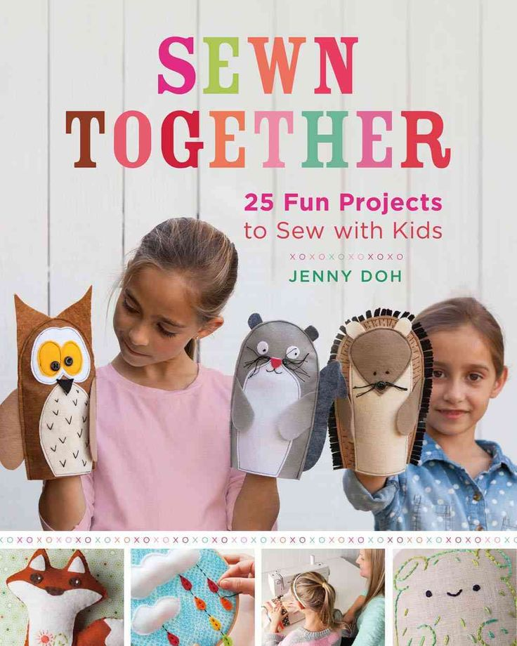 Sewn Together: 25 Fun Projects to Sew With Kids