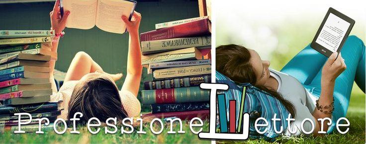 Gli scrittori della porta accanto: Professione lettore Il tempo per leggere, come il ...