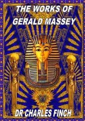CHARLES FINCH the works of gerald massey