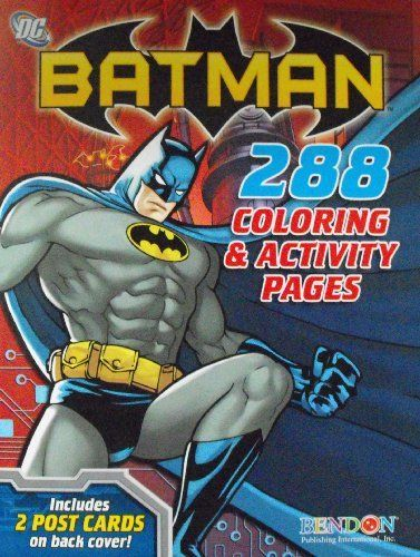 Batman Coloring And Activity Book 288 Pages By Bendon Publishing 795 Pg