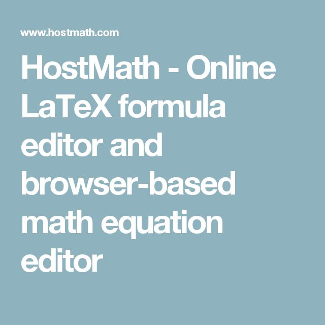 HostMath - Online LaTeX formula editor and browser-based math equation editor