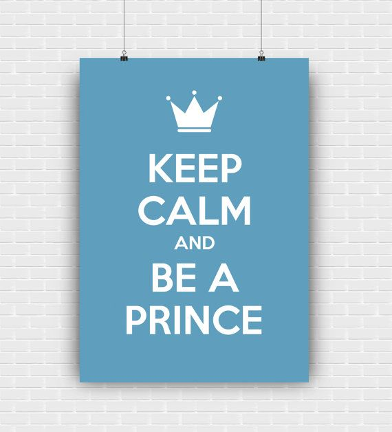 Keep calm and be a prince printable art quote by GraphicCorner