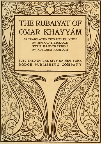 a literary analysis of the rubaiyat of omar khayyam See rubáiyát of omar khayyám / translated into english quatrains by edward fitzgerald a complete reprint of the 1st ed and the combined 3d, 4th, and 5th editions the result is, as fitzgerald said, a strange farrago of grave and gay,  with recurring motifs but without essential unity or progression of theme or mood.