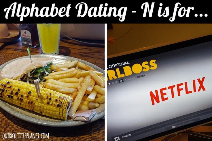 Alphabet Dating N is for Nandos and Netflix