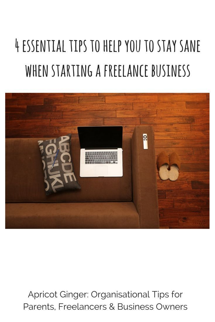 Essential tips for starting a freelance business - and keeping your sanity. How to get organised & manage multiple priorities