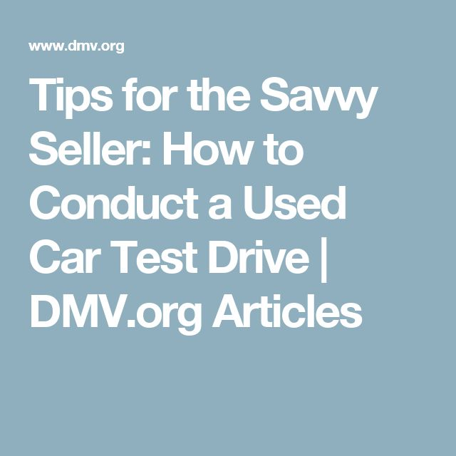 Tips for the Savvy Seller: How to Conduct a Used Car Test Drive   DMV.org Articles
