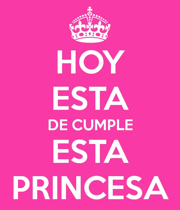 HOY ESTA DE CUMPLE ESTA PRINCESA - KEEP CALM AND CARRY ON Image ... ༺✿ƬⱤღ  https://www.pinterest.com/teretegui/✿༻