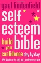 Gael Lindenfield's Self-Esteem Bible: Build Your Confidence Day by Day