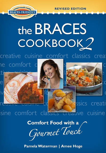 The Braces Cookbook 2: Comfort Food with a Gourmet Touch is now available, with an international spread of recipes that help adults in braces enjoy the taste of their favorite foods even in a business setting. Full of tips and hints. Order at www.MetalMouthMedia.net.