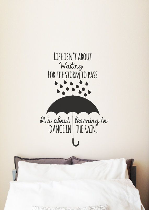 "Vinyl Wall Quote - ""Life isn't about waiting for the storm to pass, it's about learning to dance in the rain."" #positivequotes #motivation #quotes"