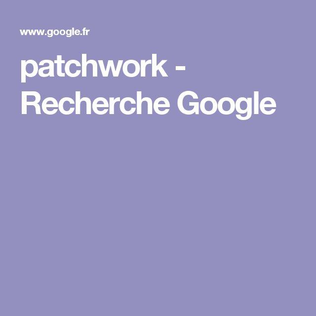 patchwork - Recherche Google