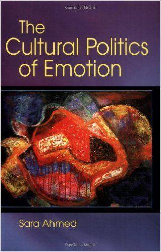 Amazon.com: The Cultural Politics of Emotion (9780415972550): Sara Ahmed: Books