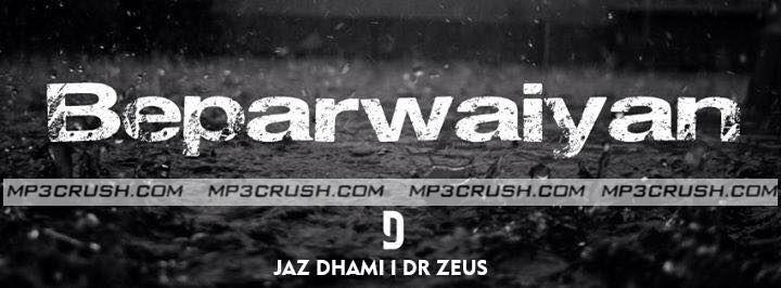 Jaz Dhami New Punjabi Romantic Song Beparwaiyan Mp3 Song Download Video Lyrics of Song Beparwaiyan Jaz Dhami Mp3 Song Video Download Lyrics Song Beparwaiyan