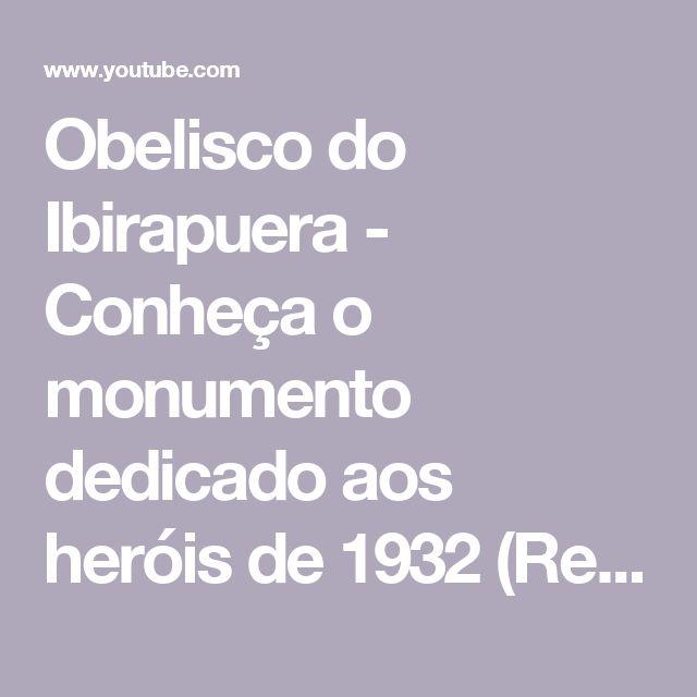 Obelisco do Ibirapuera - Conheça o monumento dedicado aos heróis de 1932 (Rede Record) - YouTube