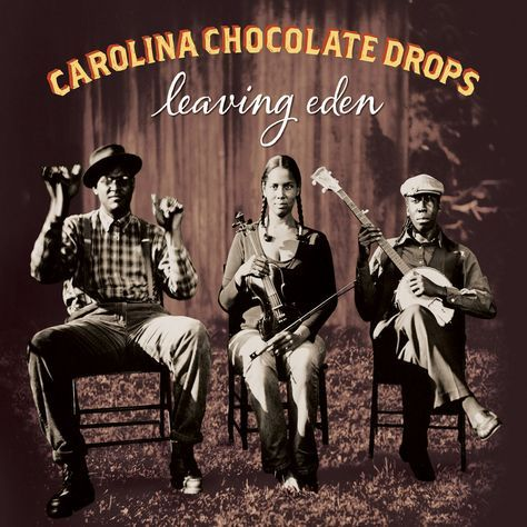 Brilliant Bluegrass w/ Carolina Chocolate Drops: 'Leaving Eden'  Durham band. I am a country girl